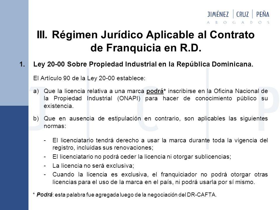 III. Régimen Jurídico Aplicable al Contrato de Franquicia en R.D.