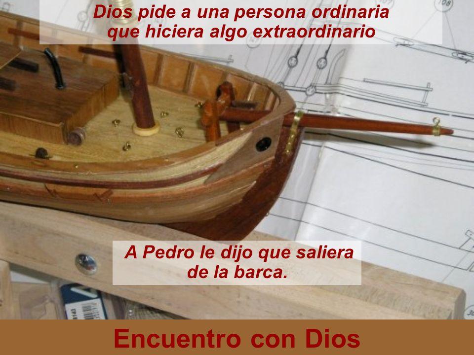 Encuentro con Dios Dios pide a una persona ordinaria