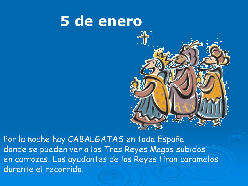 5 de enero Por la noche hay CABALGATAS en toda España