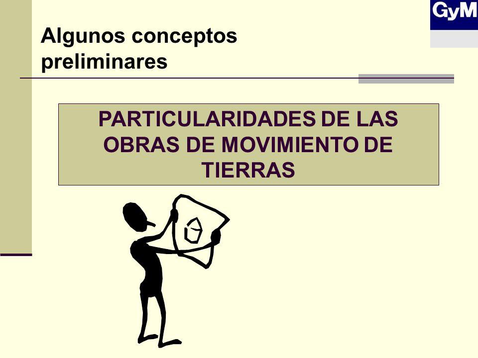 PARTICULARIDADES DE LAS OBRAS DE MOVIMIENTO DE TIERRAS