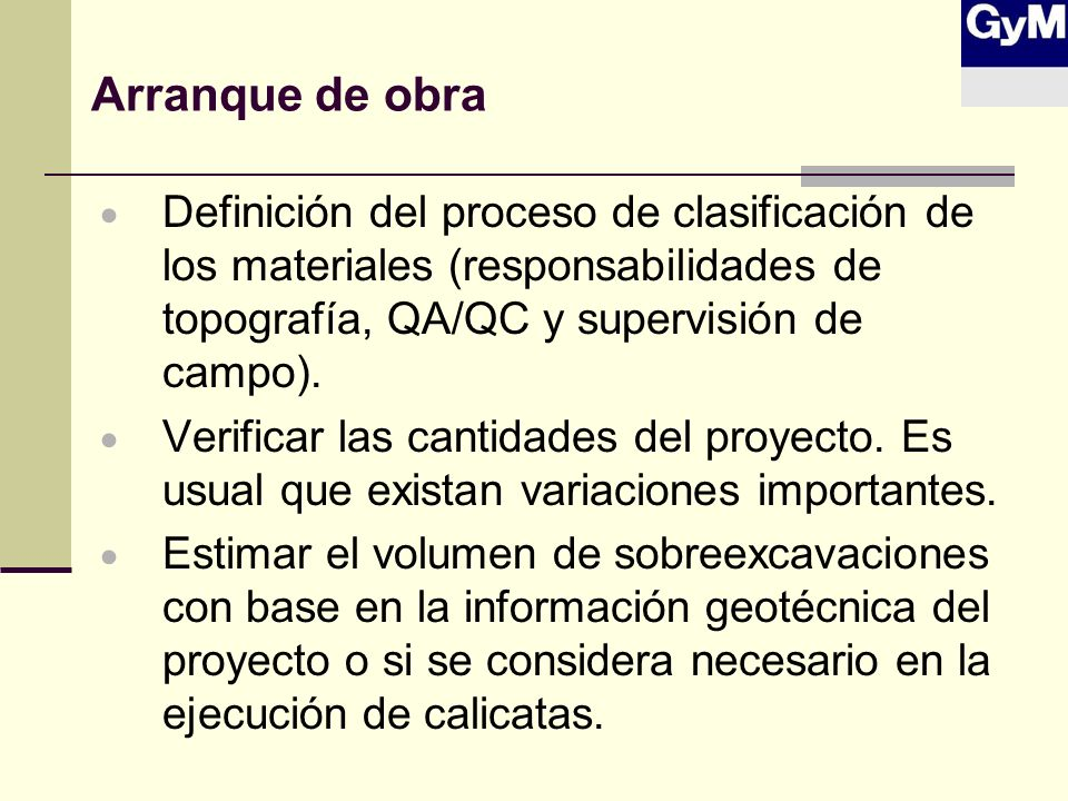 Arranque de obraDefinición del proceso de clasificación de los materiales (responsabilidades de topografía, QA/QC y supervisión de campo).