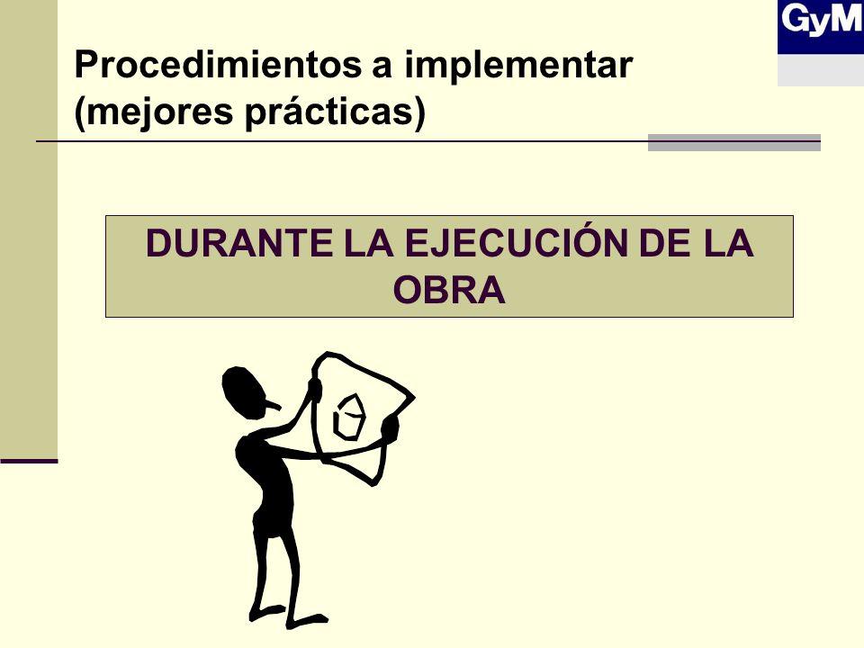 DURANTE LA EJECUCIÓN DE LA OBRA