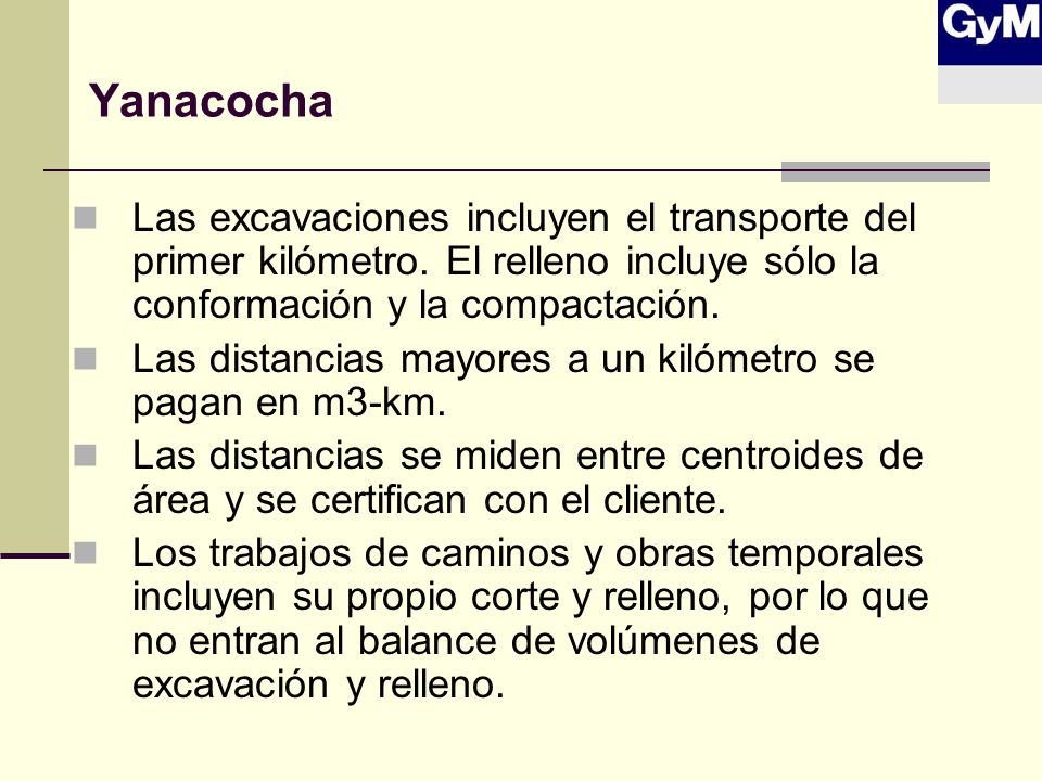 YanacochaLas excavaciones incluyen el transporte del primer kilómetro. El relleno incluye sólo la conformación y la compactación.