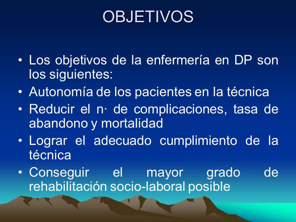OBJETIVOS Los objetivos de la enfermería en DP son los siguientes: