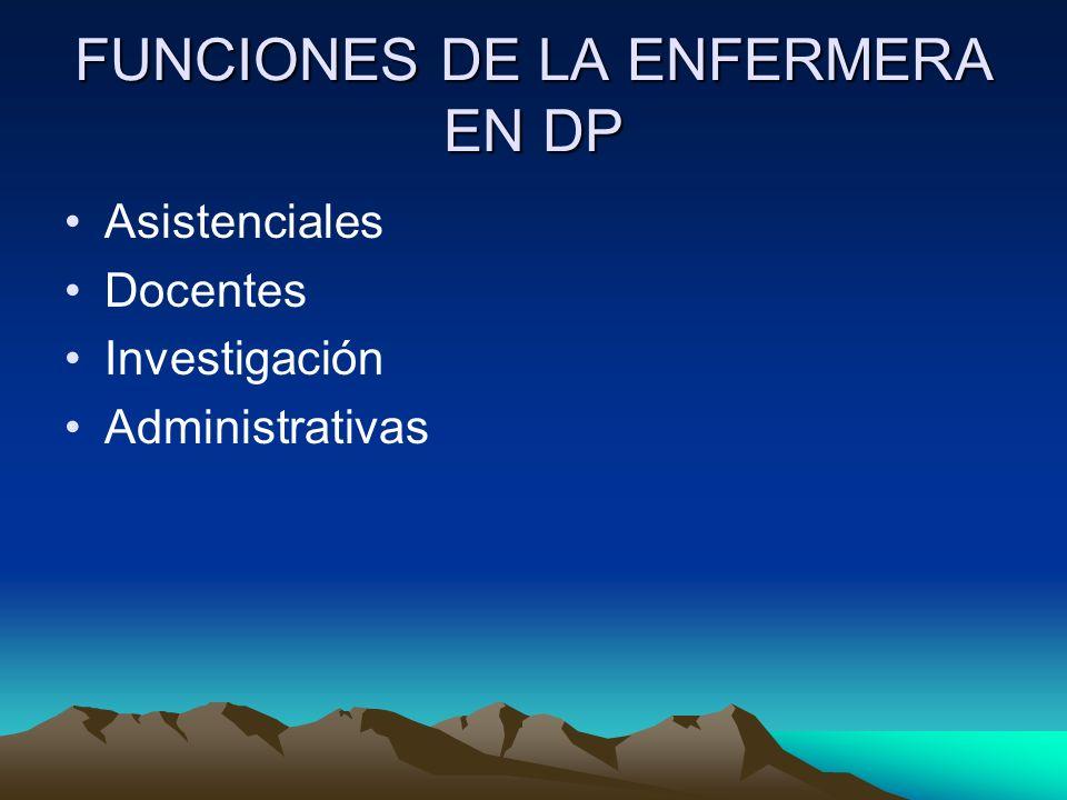 FUNCIONES DE LA ENFERMERA EN DP