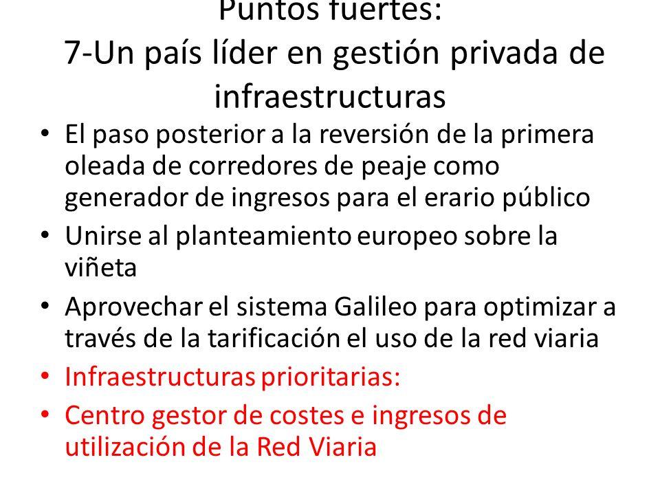 Puntos fuertes: 7-Un país líder en gestión privada de infraestructuras