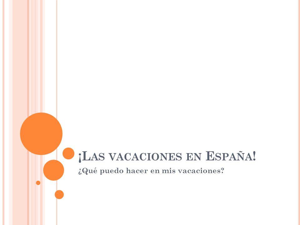 ¡Las vacaciones en España!