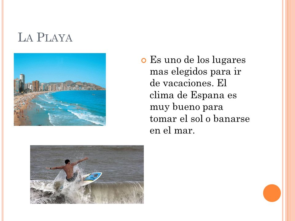 La PlayaEs uno de los lugares mas elegidos para ir de vacaciones.