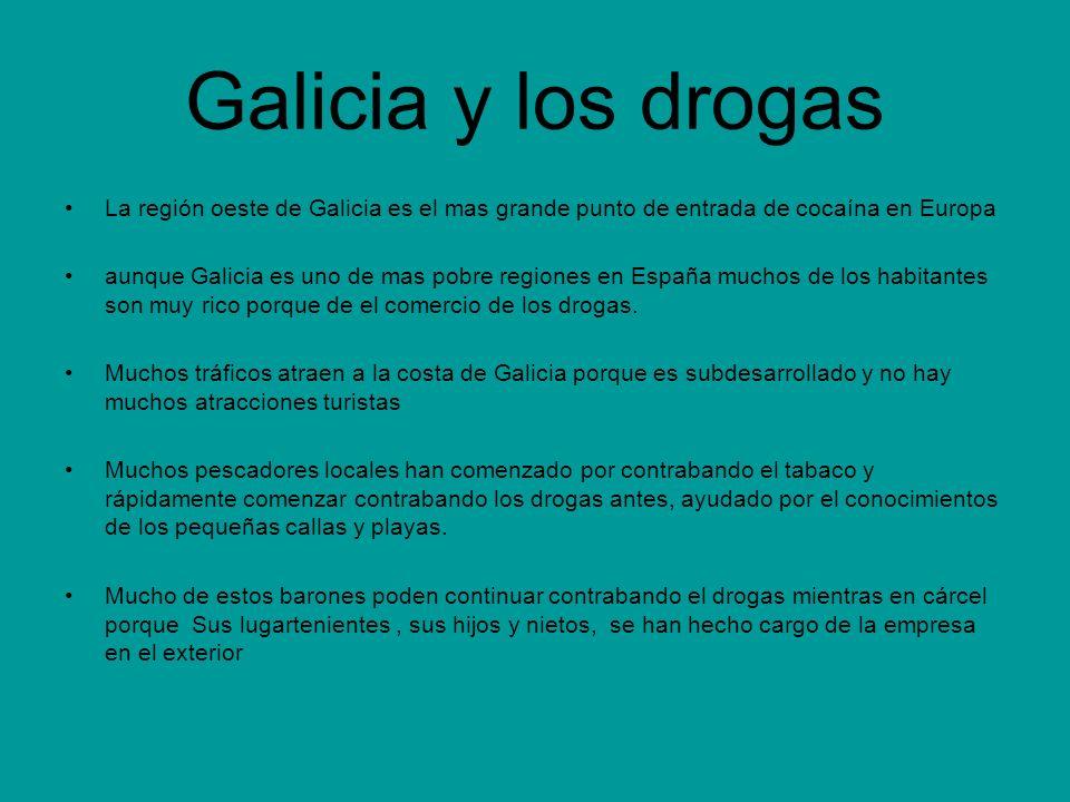 Galicia y los drogasLa región oeste de Galicia es el mas grande punto de entrada de cocaína en Europa.