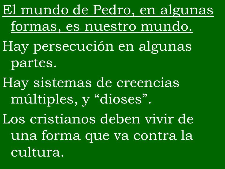 El mundo de Pedro, en algunas formas, es nuestro mundo.