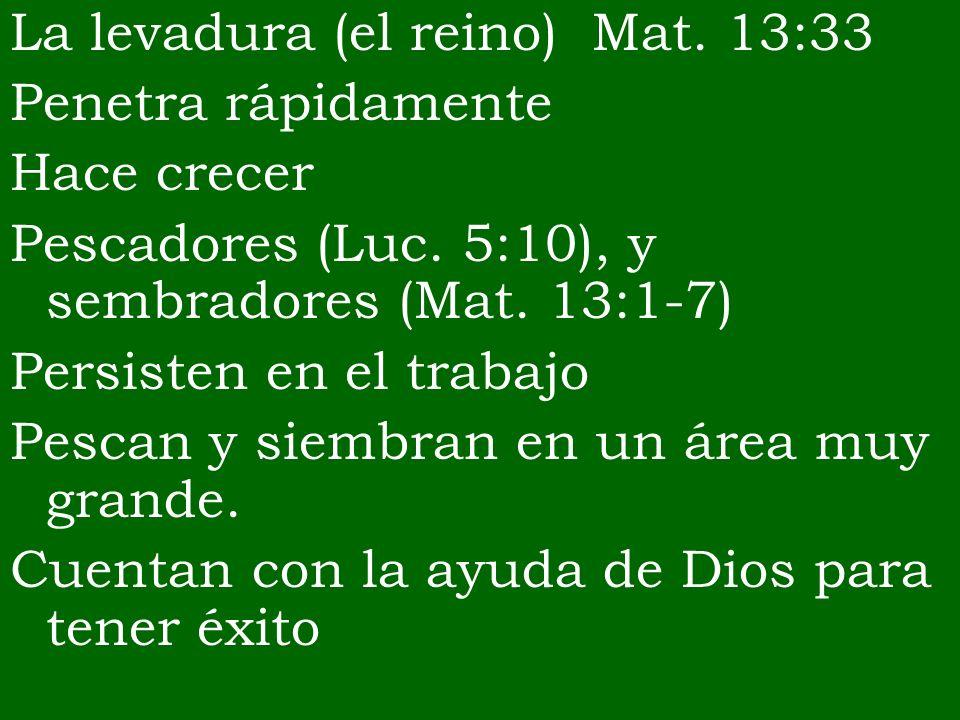 La levadura (el reino) Mat. 13:33