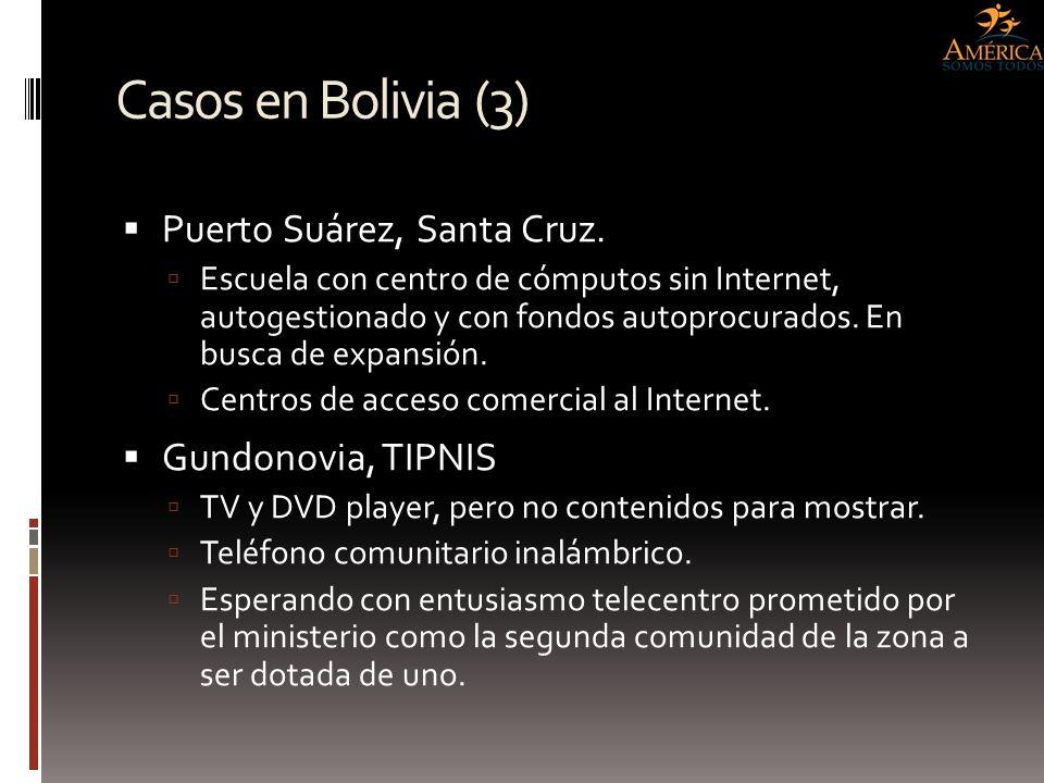 Casos en Bolivia (3) Puerto Suárez, Santa Cruz. Gundonovia, TIPNIS