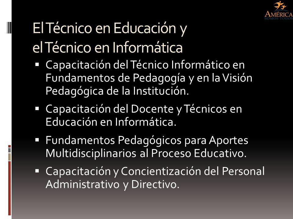 El Técnico en Educación y el Técnico en Informática