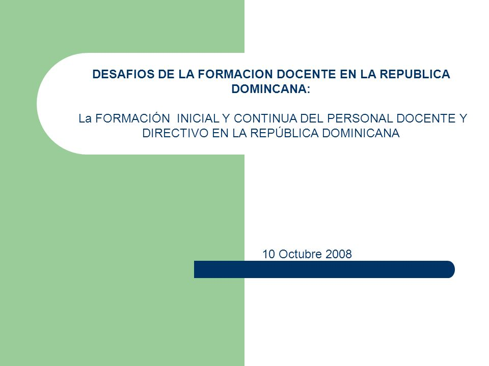 DESAFIOS DE LA FORMACION DOCENTE EN LA REPUBLICA DOMINCANA: