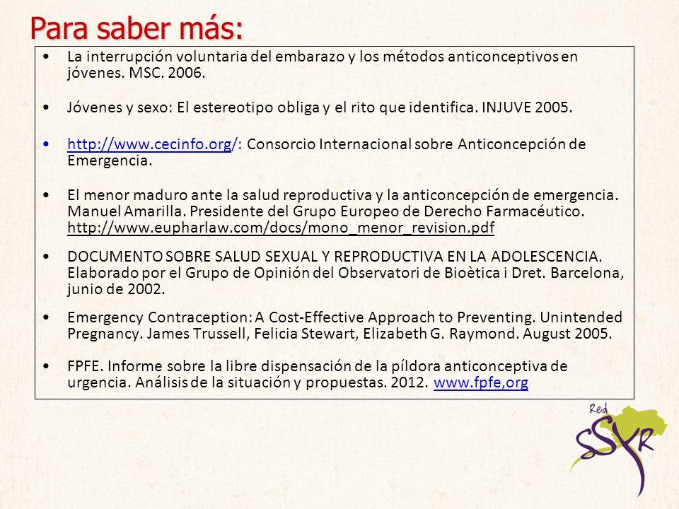 Para saber más: La interrupción voluntaria del embarazo y los métodos anticonceptivos en jóvenes. MSC. 2006.