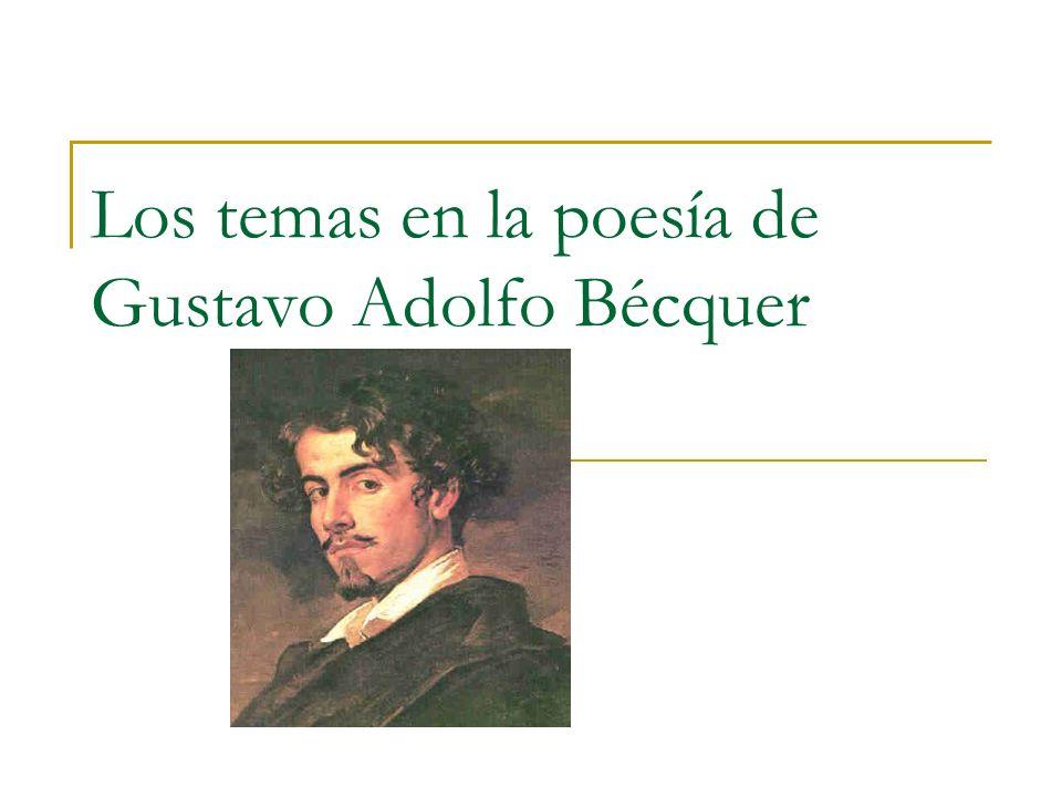 Los temas en la poesía de Gustavo Adolfo Bécquer