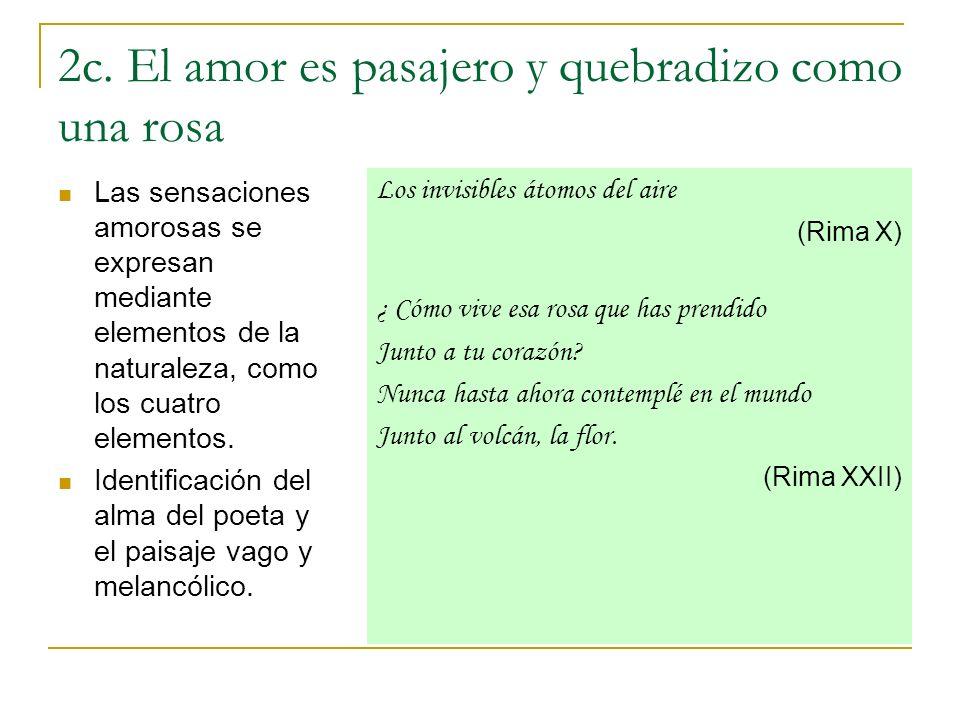 2c. El amor es pasajero y quebradizo como una rosa