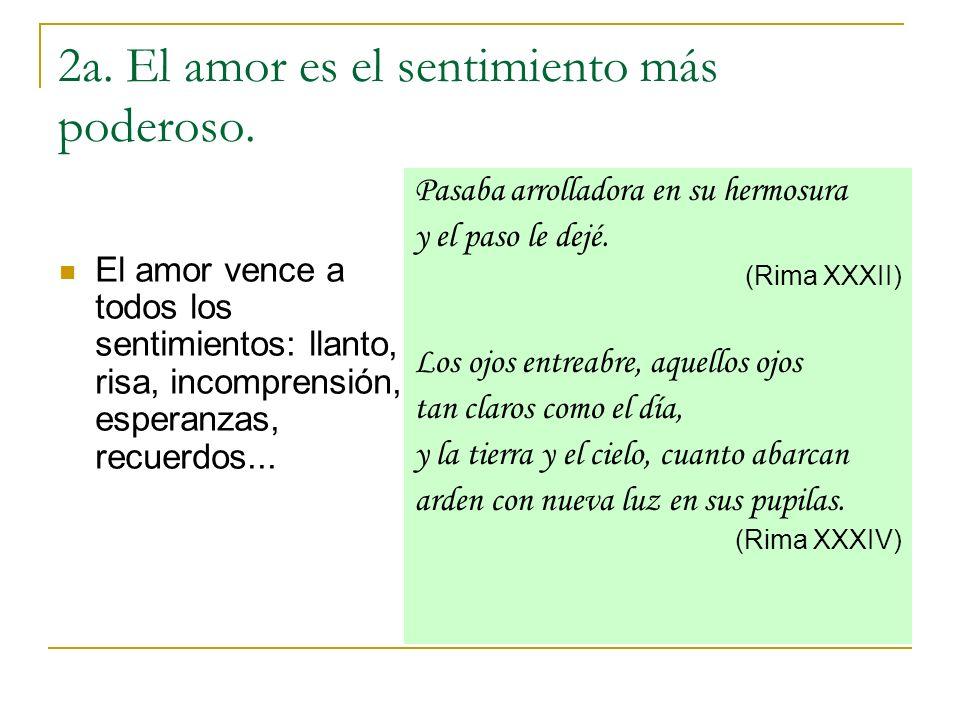 2a. El amor es el sentimiento más poderoso.
