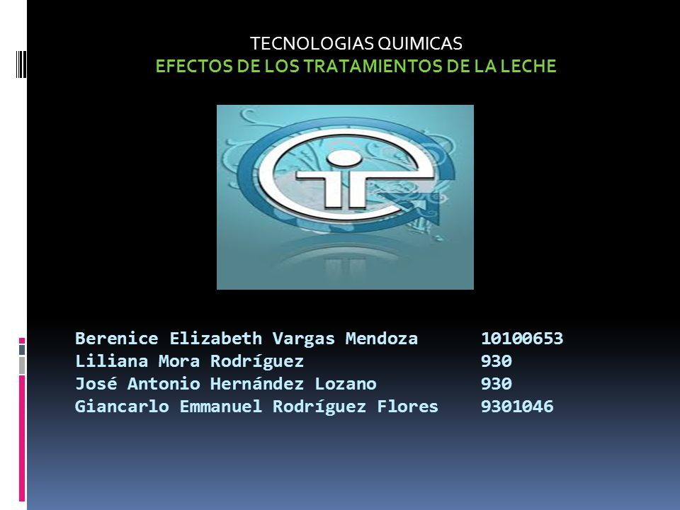TECNOLOGIAS QUIMICAS EFECTOS DE LOS TRATAMIENTOS DE LA LECHE