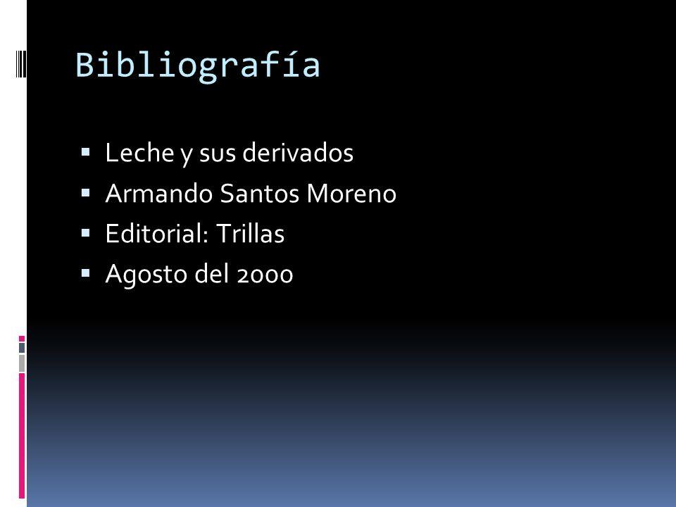 Bibliografía Leche y sus derivados Armando Santos Moreno