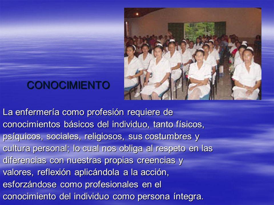 CONOCIMIENTO La enfermería como profesión requiere de