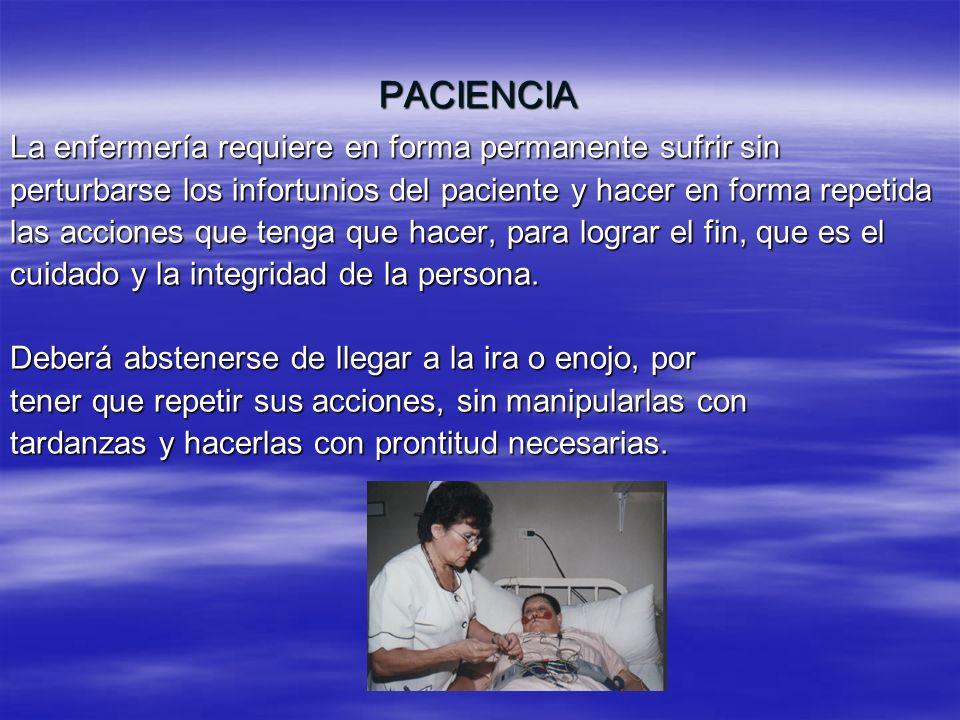 PACIENCIA La enfermería requiere en forma permanente sufrir sin