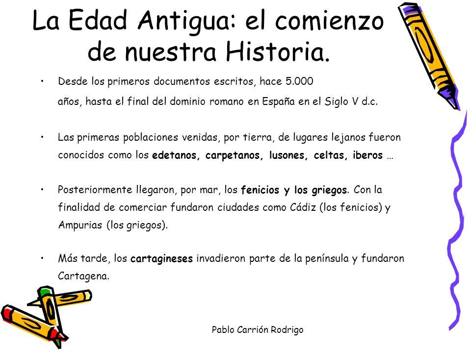 La Edad Antigua: el comienzo de nuestra Historia.