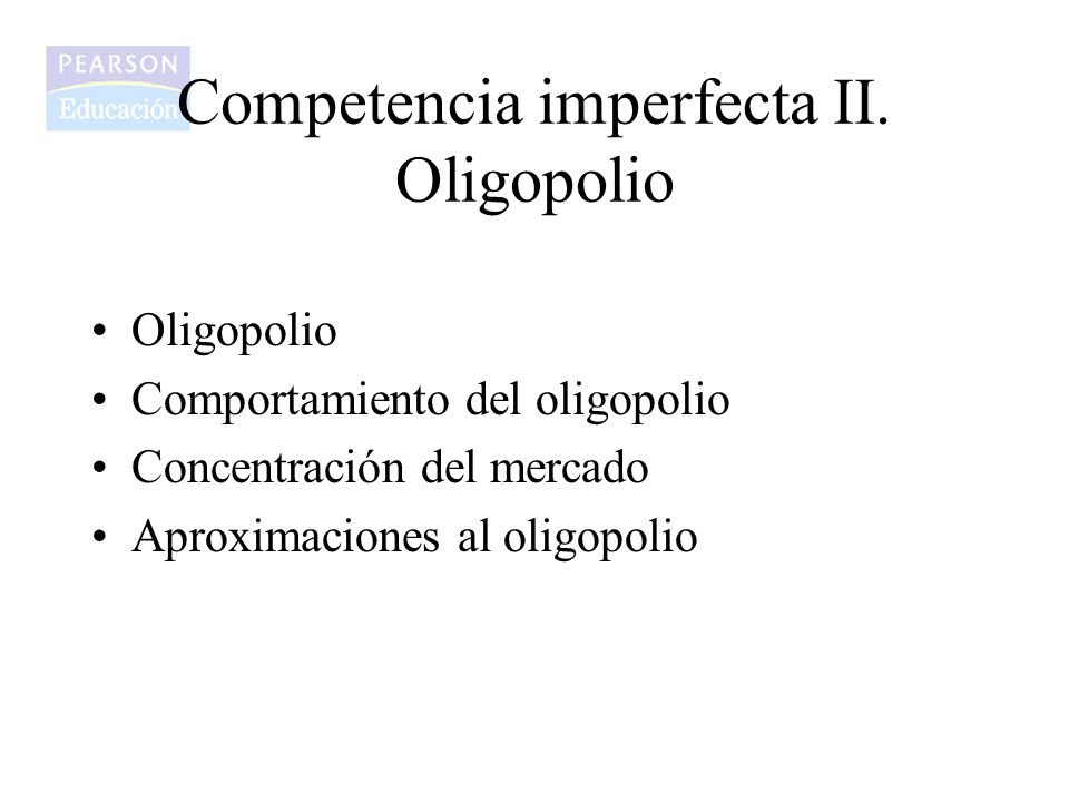 Competencia imperfecta II. Oligopolio
