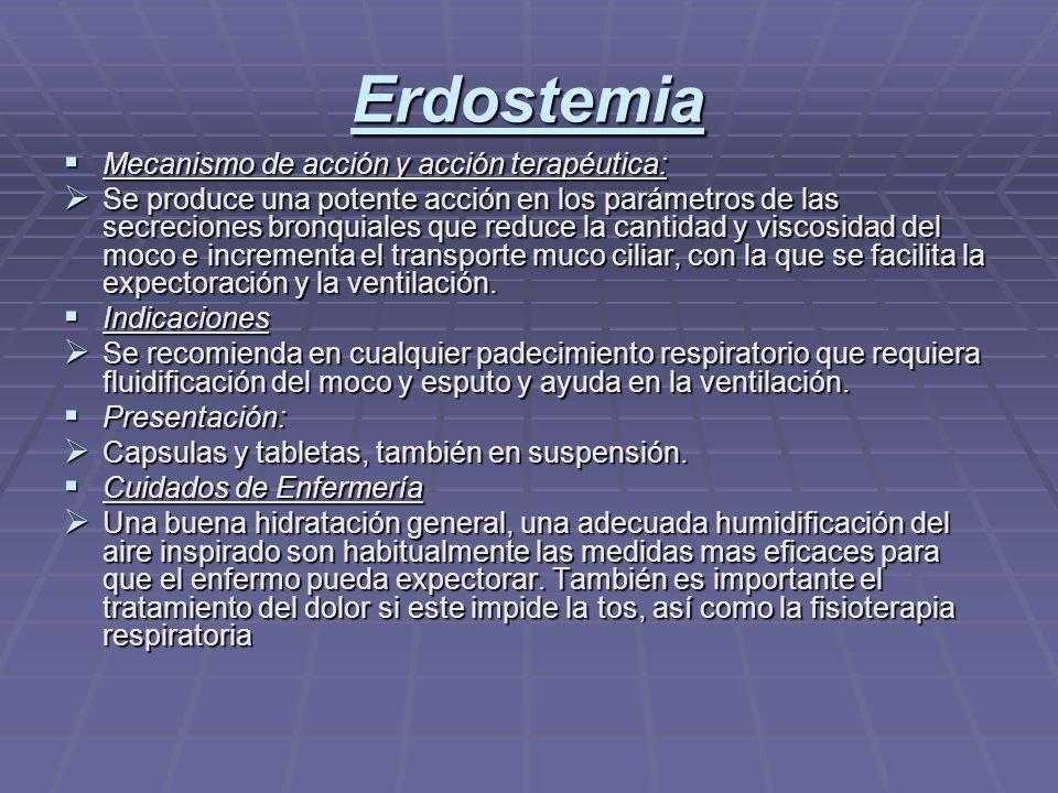 Erdostemia Mecanismo de acción y acción terapéutica: