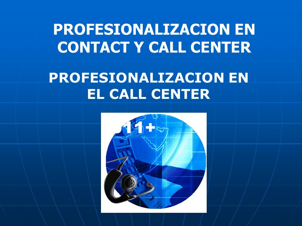 PROFESIONALIZACION EN CONTACT Y CALL CENTER