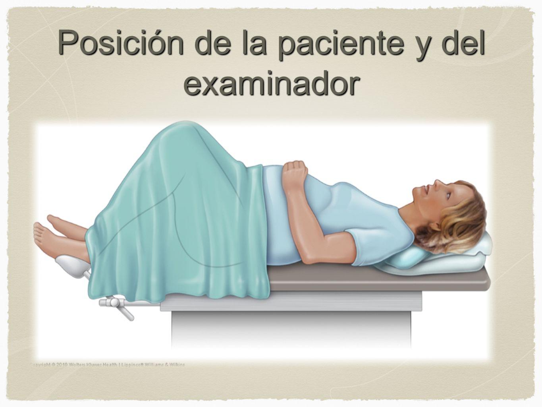 Posición de la paciente y del examinador