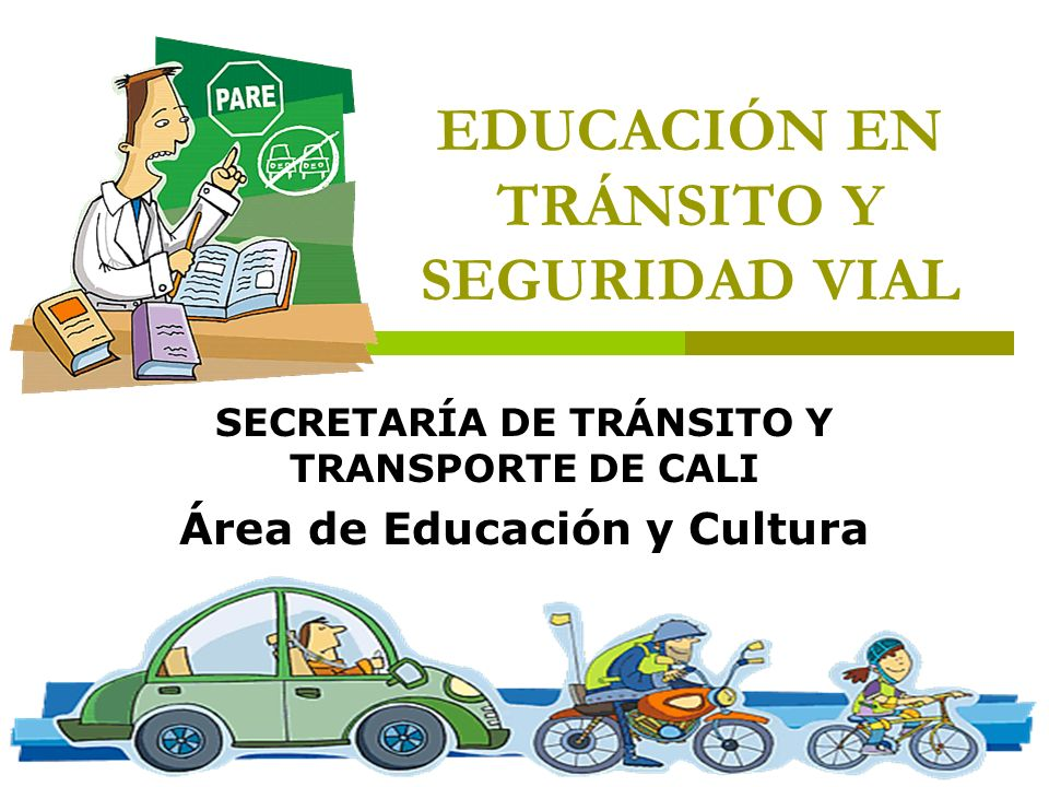 EDUCACIÓN EN TRÁNSITO Y SEGURIDAD VIAL