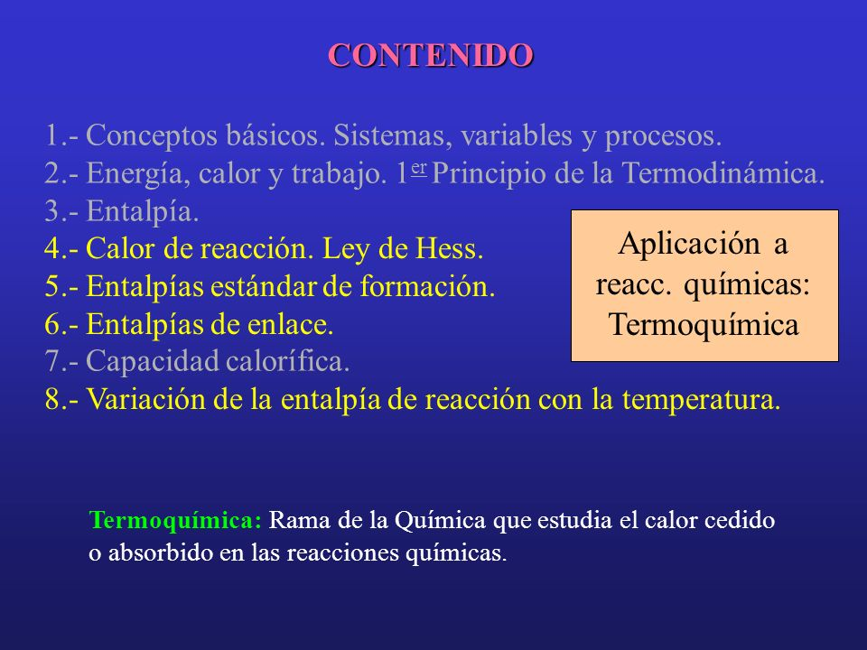 CONTENIDO Aplicación a reacc. químicas: Termoquímica