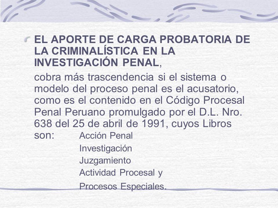 EL APORTE DE CARGA PROBATORIA DE LA CRIMINALÍSTICA EN LA INVESTIGACIÓN PENAL,