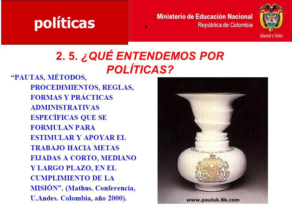 2. 5. ¿QUÉ ENTENDEMOS POR POLÍTICAS
