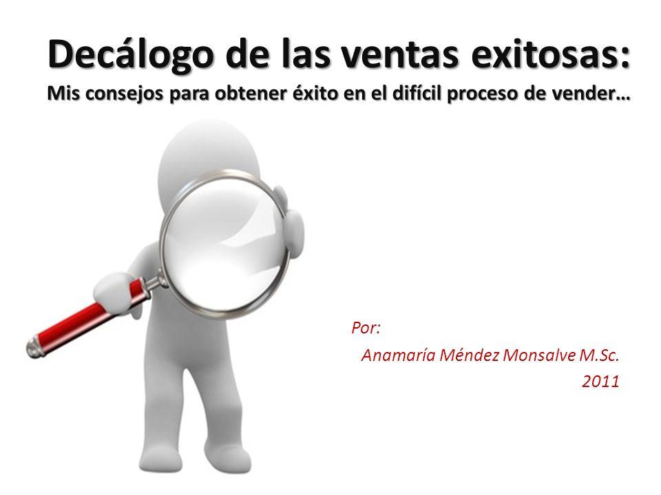 Por: Anamaría Méndez Monsalve M.Sc. 2011