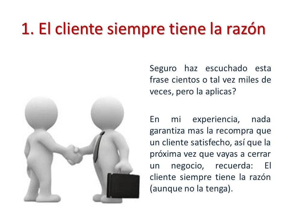 1. El cliente siempre tiene la razón