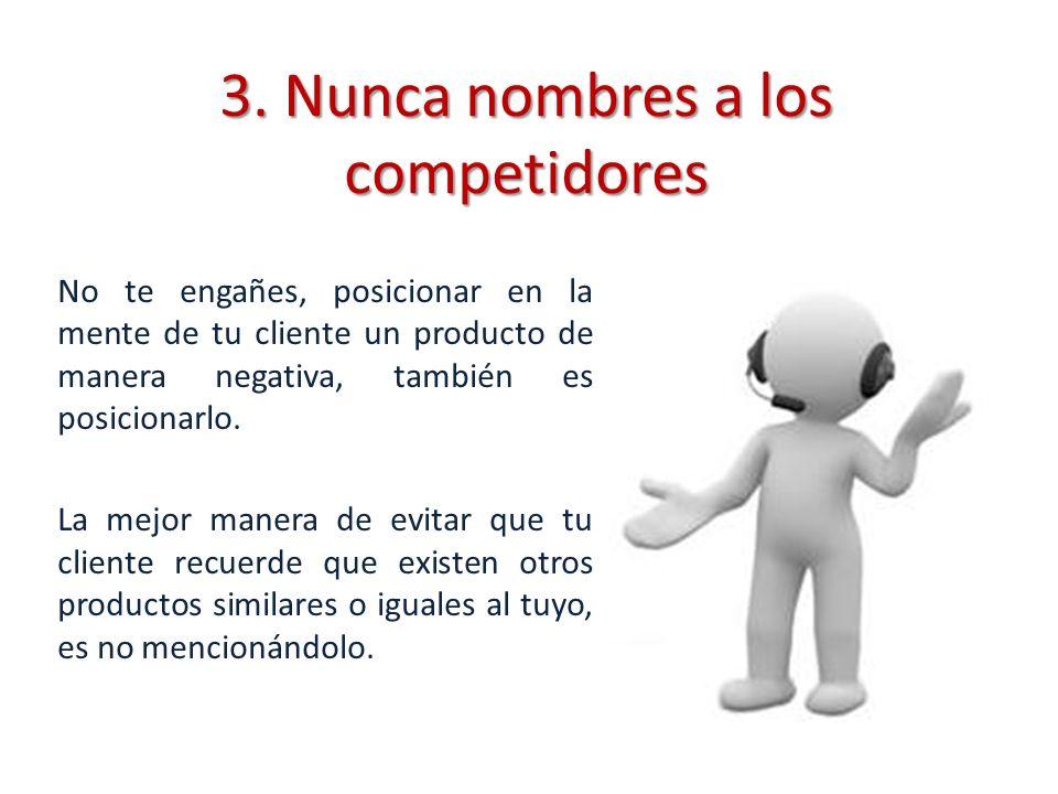 3. Nunca nombres a los competidores