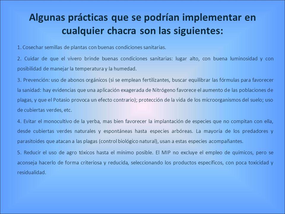 Algunas prácticas que se podrían implementar en cualquier chacra son las siguientes:
