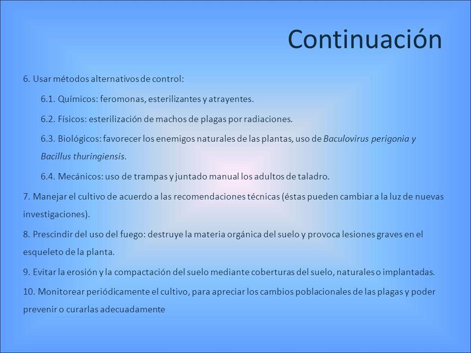 Continuación 6. Usar métodos alternativos de control: