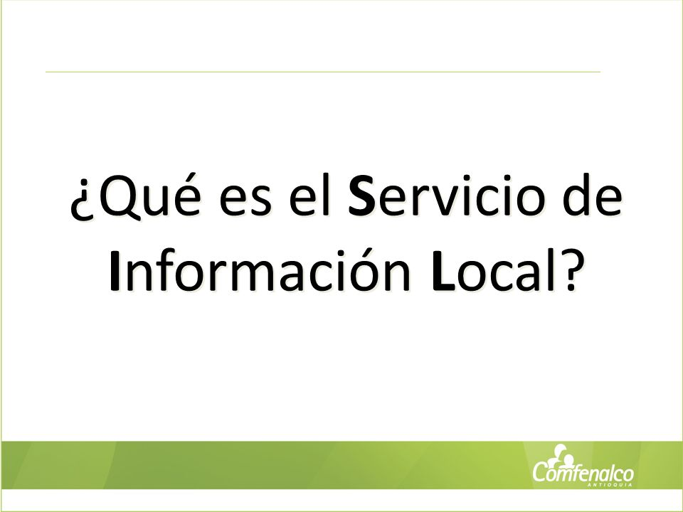 ¿Qué es el Servicio de Información Local