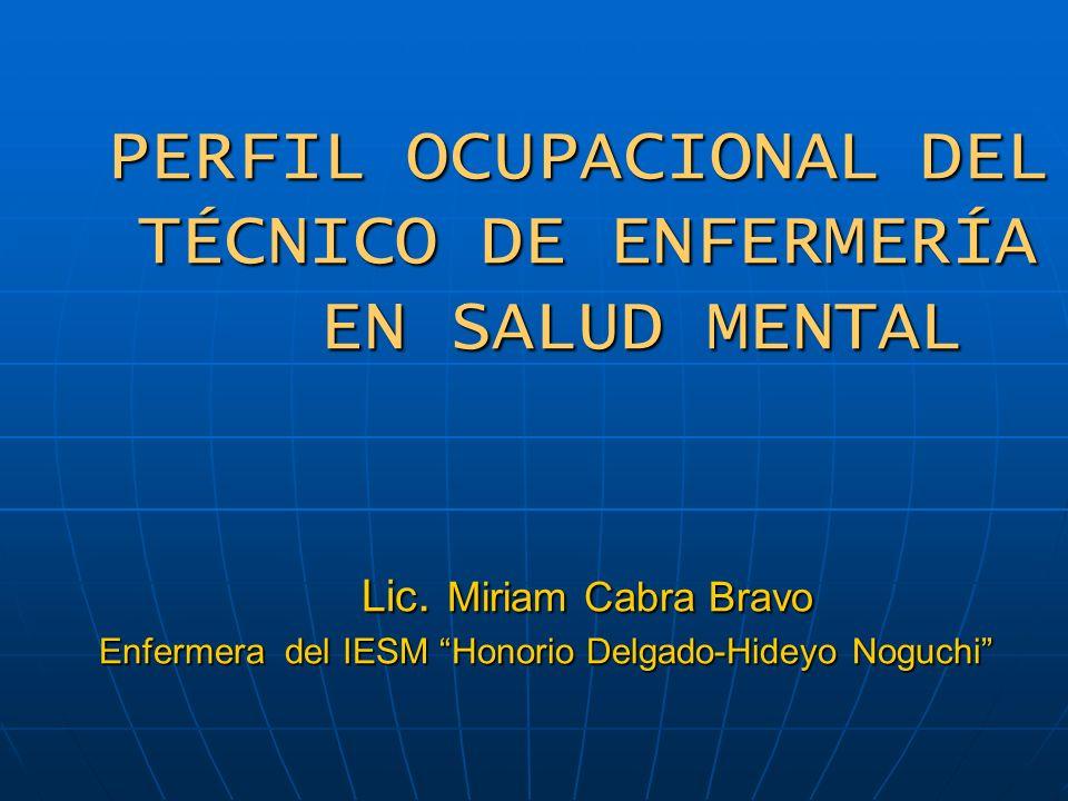 PERFIL OCUPACIONAL DEL. TÉCNICO DE ENFERMERÍA. EN SALUD MENTAL. Lic