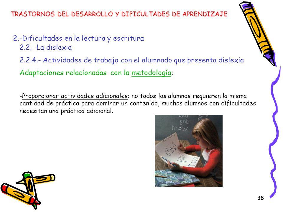 2.-Dificultades en la lectura y escritura 2.2.- La dislexia