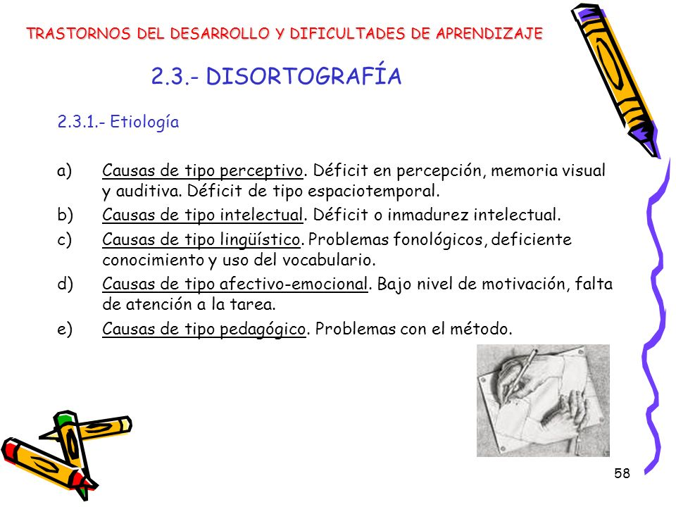 2.3.- DISORTOGRAFÍA 2.3.1.- Etiología
