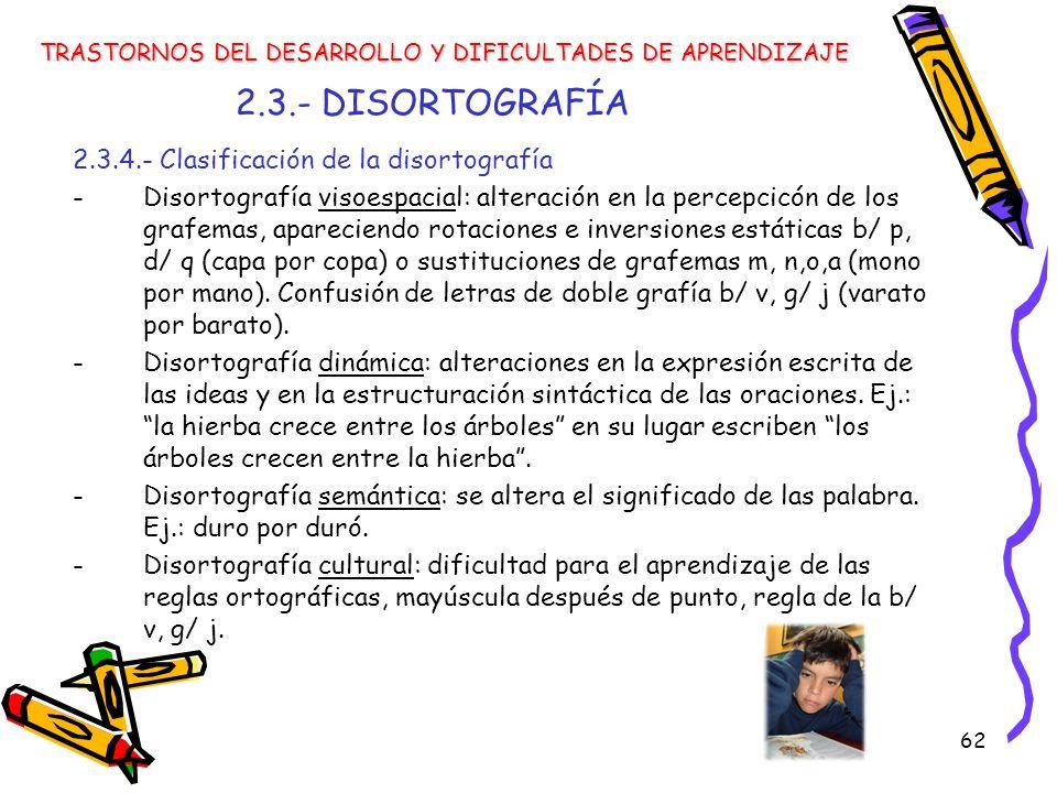 2.3.- DISORTOGRAFÍA 2.3.4.- Clasificación de la disortografía