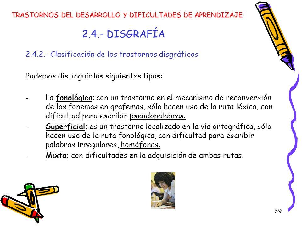 2.4.- DISGRAFÍA 2.4.2.- Clasificación de los trastornos disgráficos