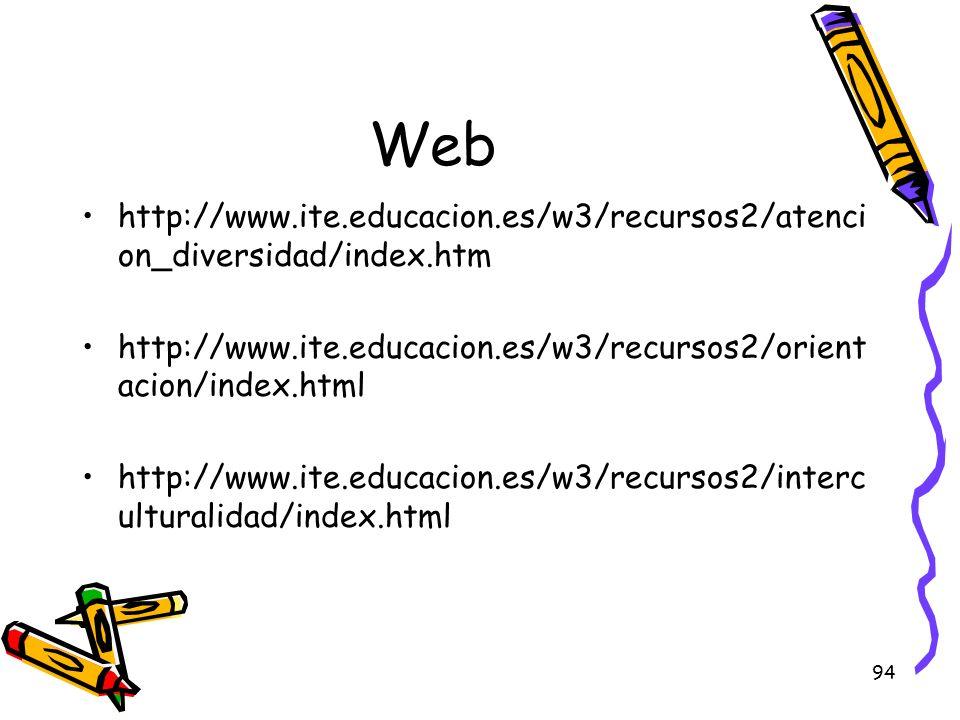 Web http://www.ite.educacion.es/w3/recursos2/atencion_diversidad/index.htm. http://www.ite.educacion.es/w3/recursos2/orientacion/index.html.