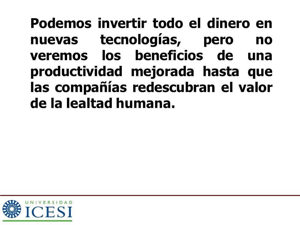 Podemos invertir todo el dinero en nuevas tecnologías, pero no veremos los beneficios de una productividad mejorada hasta que las compañías redescubran el valor de la lealtad humana.