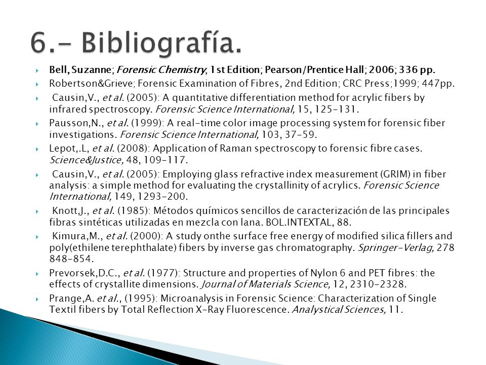 6.- Bibliografía.Bell, Suzanne; Forensic Chemistry; 1st Edition; Pearson/Prentice Hall; 2006; 336 pp.