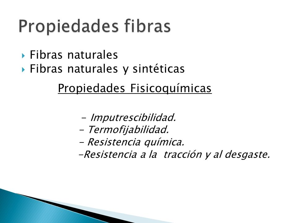 Propiedades fibras Fibras naturales Fibras naturales y sintéticas